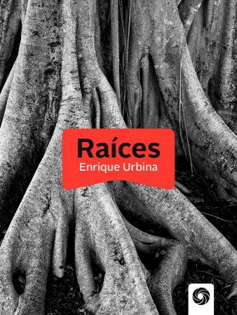 libro_EnriqueUrbina_Raices