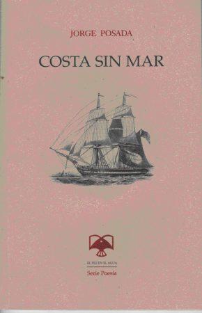 Costa Sin Mar, libro de poemas de Jorge Posada