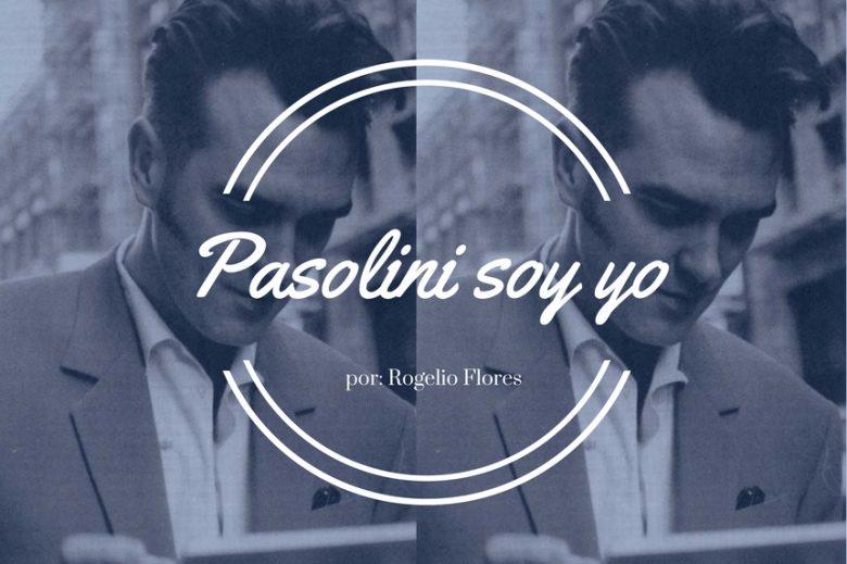 Pasolini soy yo